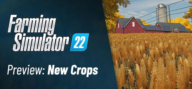 Farming Simulator 22 Video Presentation Of New Crops