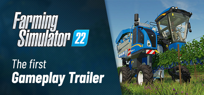 The first Gameplay Trailer for Farming Simulator 22