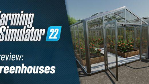 Farming Simulator 22 Greenhouses